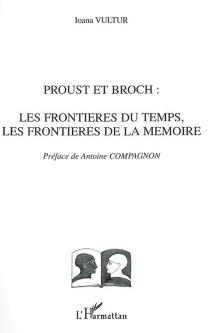 Proust et Broch : les frontières du temps, les frontières de la mémoire - IoanaVultur