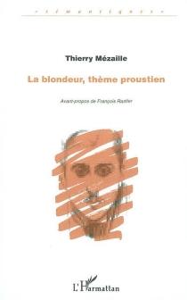 La blondeur, thème proustien - ThierryMézaille