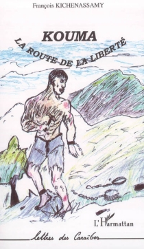 Kouma la route de la liberté - FrançoisKichenassamy