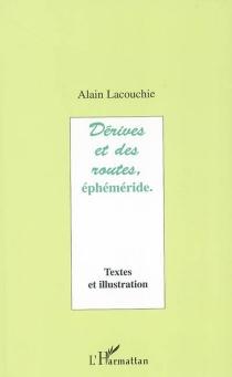 Dérives et des routes, éphéméride - AlainLacouchie