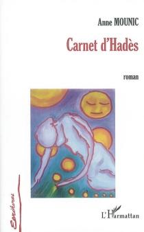 Carnet d'Hadès - AnneMounic