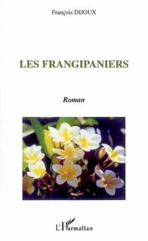 Les frangipaniers - FrançoisDijoux