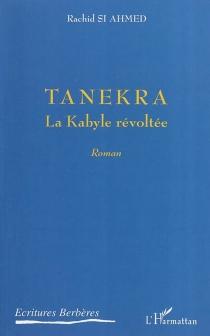 Tanekra : la Kabylie révoltée - RachidSi Ahmed