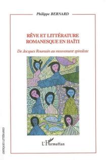 Rêve et littérature romanesque en Haïti : de Jacques Roumain au mouvement spiraliste - PhilippeBernard