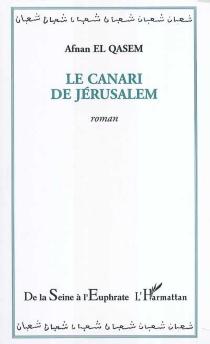Le canari de Jérusalem - Afnan el-Qasem