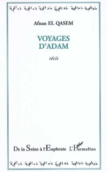Voyages d'Adam - Afnan el-Qasem