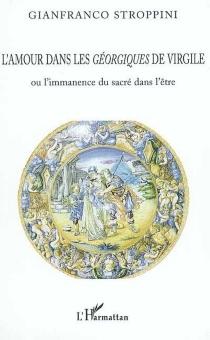 L'amour dans les Géorgiques de Virgile ou L'immanence du sacré dans l'être - GianfrancoStroppini de Focara
