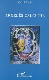 Argelès-Calcutta - MichelRégnier