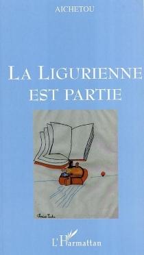 La Ligurienne est partie - Aichetou