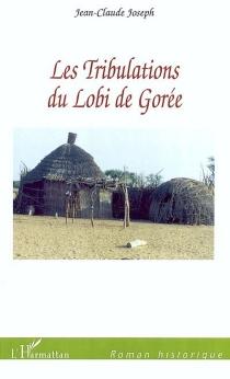 Les tribulations du Lobi de Gorée - Jean-ClaudeJoseph