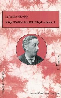 Esquisses martiniquaises - LafcadioHearn