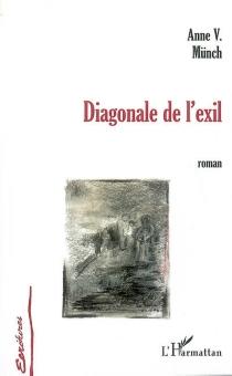 Diagonale de l'exil - Anne ValérieMünch-Berkouk