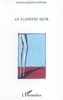 Le flamant noir - Berthrand NguyenMatoko