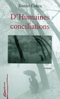 D' humaines conciliations - DanielCohen