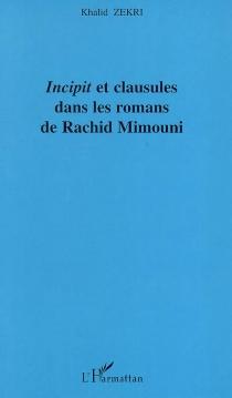 Incipit et clausules dans les romans de Rachid Mimouni - KhalidZekri