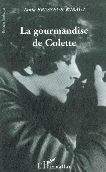 La gourmandise de Colette - TaniaBrasseur Wibaut
