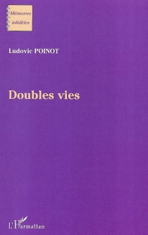 Doubles vies - Ludovic Poinot