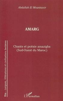 Amarg : chants et poésie amazighs (sud-ouest du Maroc) -