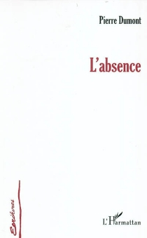 L'absence - Pierre Dumont