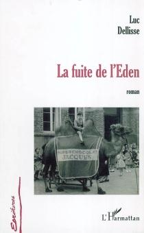 La fuite de l'Eden - LucDellisse