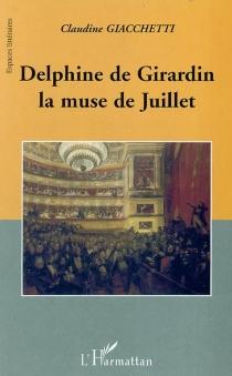 Delphine de Girardin, la muse de juillet - ClaudineGiacchetti