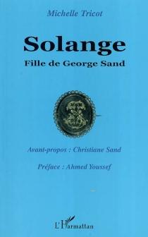 Solange : fille de George Sand - MichelleTricot