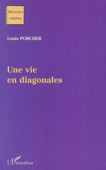 Une vie en diagonales - LouisPorcher
