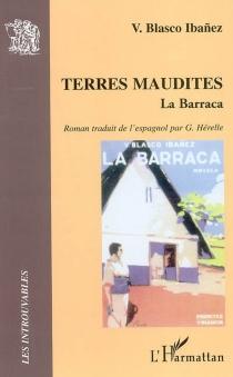 Terres maudites : La barraca - VicenteBlasco Ibánez