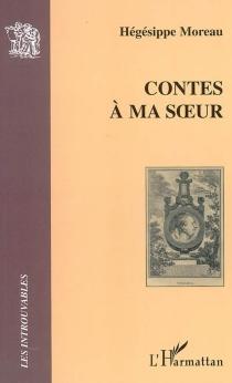 Contes à ma soeur - HégésippeMoreau