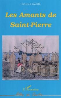 Les amants de Saint-Pierre - ChristianPaviot