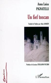 Un fief toscan - Anna LuisaPignatelli