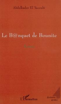 Le b@nquet de Bounite - Abdelkader el-Yacoubi