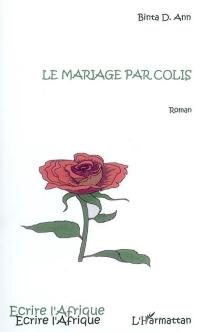Le mariage par colis - BintaAnn