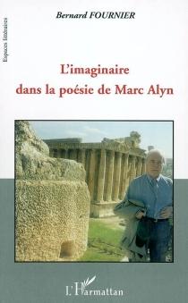 L'imaginaire dans la poésie de Marc Alyn : les grands infinis - BernardFournier