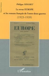 La revue Europe et les romans de l'entre-deux-guerres : 1923-1939 - PhilippeNiogret