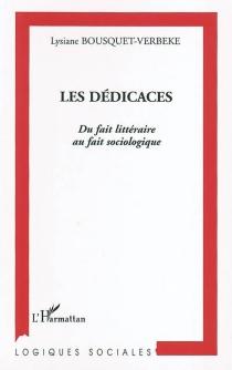Les dédicaces : du fait littéraire au fait sociologique - LysianeBousquet-Verbeke
