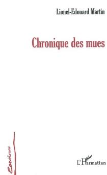 Chroniques des mues - Lionel-ÉdouardMartin