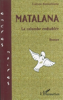 Matalana ou La colombe endiablée - CalixteBaniafouna