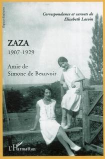 Zaza : 1907-1929, amie de Simone de Beauvoir : correspondance et carnets de Elisabeth Lacoin - ElisabethLacoin