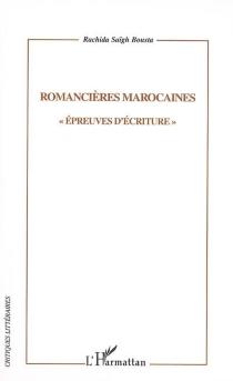 Romancières marocaines : épreuves d'écriture - RachidaSaigh Bousta