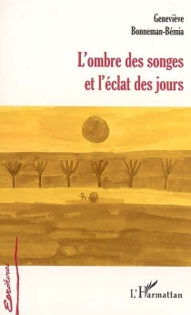 L'ombre des songes et l'éclat des jours - GenevièveBonneman-Bémia