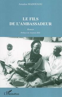Le fils de l'ambassadeur - AmadouMadougou