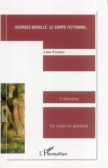 Georges Bataille, le corps fictionnel - Lina Franco