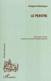 Le peintre - GrégoirePaléologue