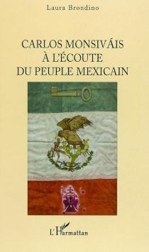 Carlos Monsivais à l'écoute du peuple mexicain - LauraBrondino
