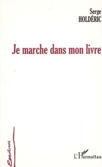 Je marche dans mon livre - SergeHolderic