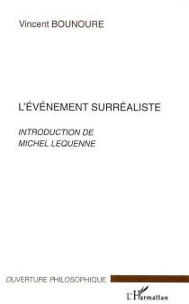 L'évènement surréaliste - VincentBounoure