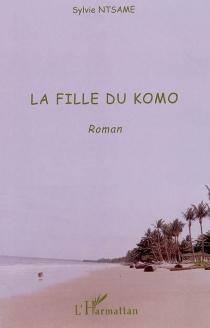 La fille du Komo - SylvieNtsame