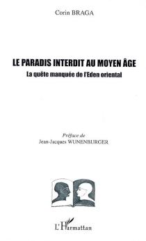 Le paradis interdit au Moyen Age : la quête manquée de l'Eden oriental - CorinBraga