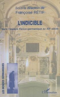 L'indicible dans l'espace franco-germanique au XXe siècle -